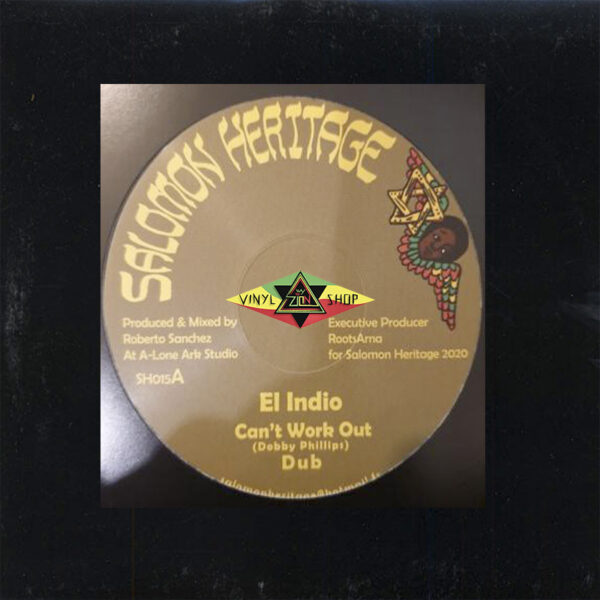 El Indio / I Jah Salomon – Can't Work It Out / Love Inna Zion