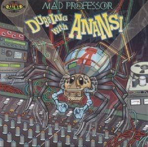 ARILP275 Mad Professor - Dubbing with Anansi